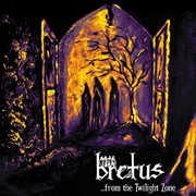 Bretus «...from the Twilight Zone» front small